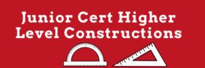 Maths Junior Cert Higher Level Constructions